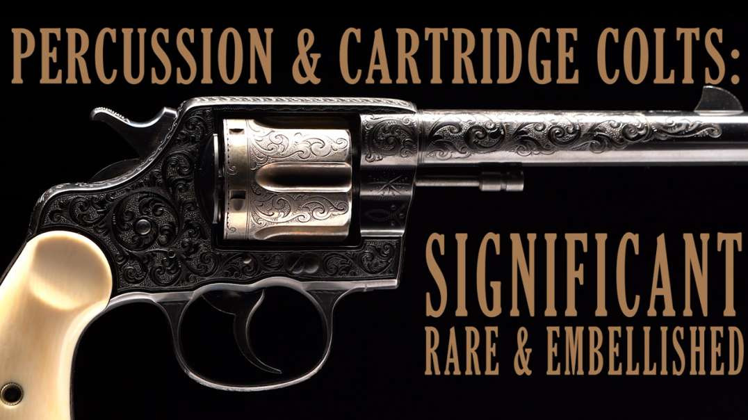 Percussion & Cartridge Colts: Significant, Rare, & Embellished