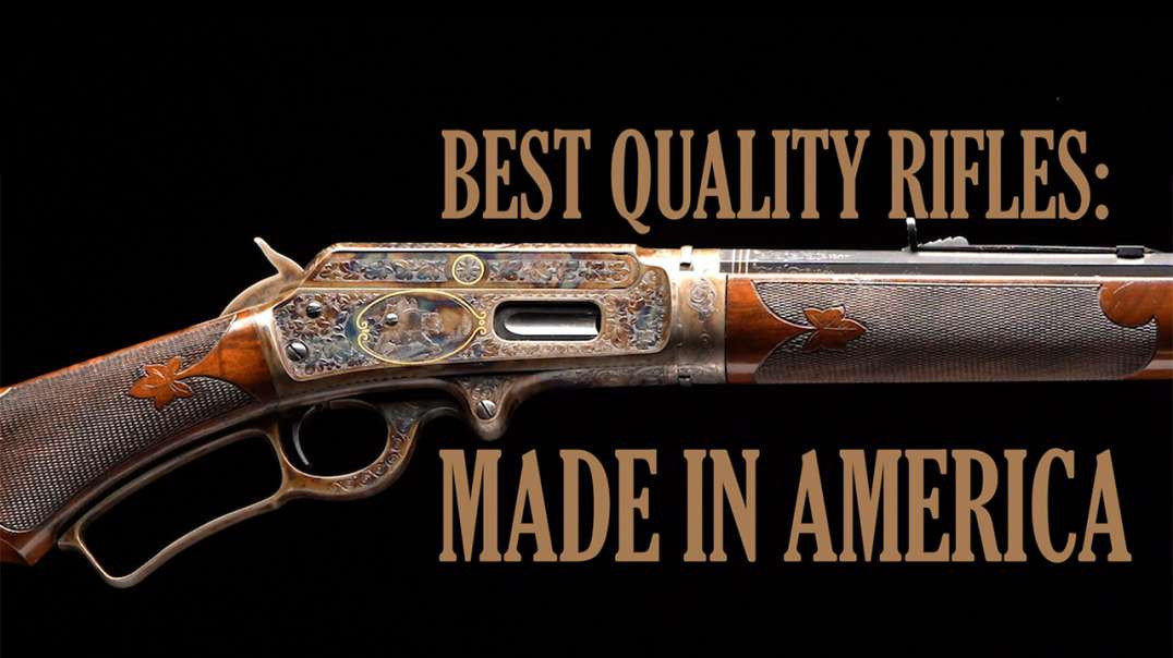 Best Quality Rifles: Made In America