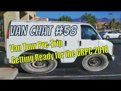 Van Tour Pre-Trip - Getting Ready for the GRPC 2018 - Van Chat #58