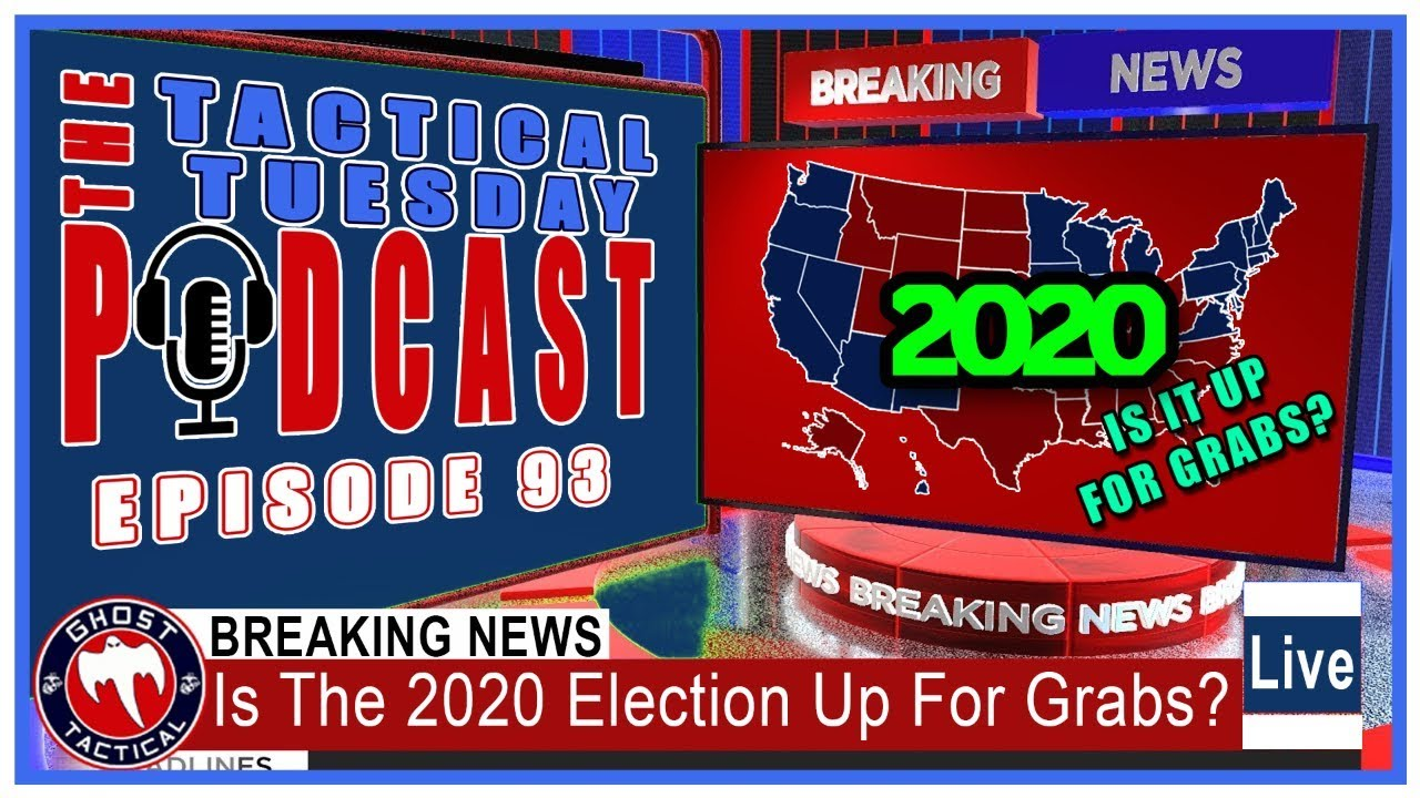 Is The 2020 Election Up For Grabs? Tactical Tuesday LIVE Ep 93