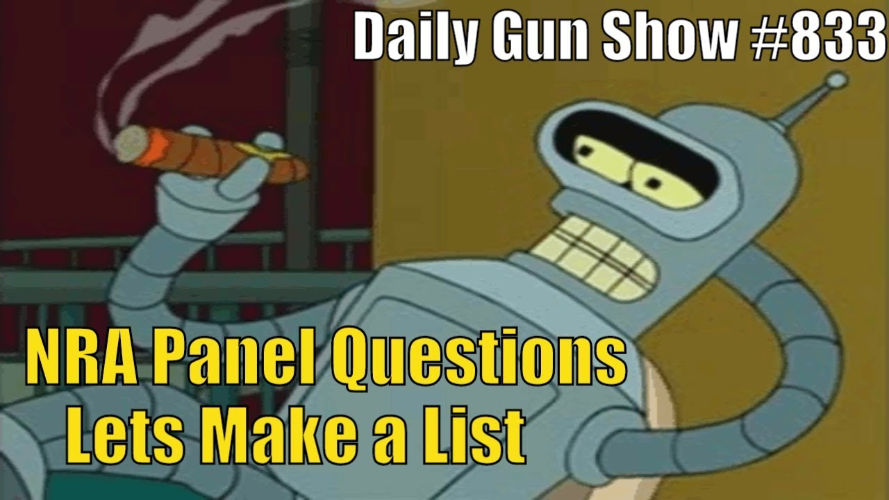 NRA Panel Questions, Lets Make a List - Daily Gun Show #833