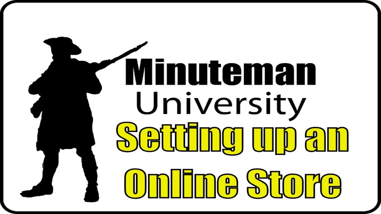 Setting up an Online Store - Minuteman University