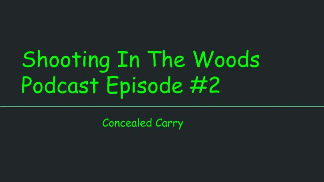 Shooting In The Woods Podcast, Episode #2