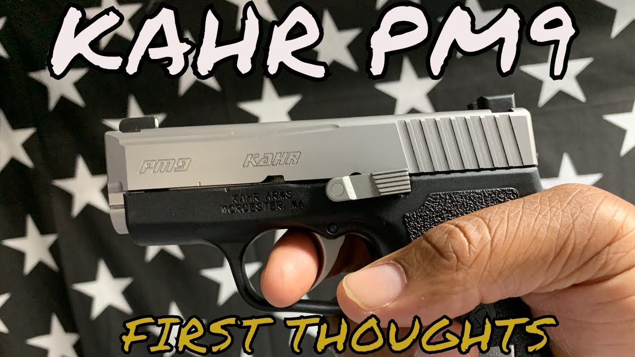 KAHR PM9 FIRST THOUGHTS