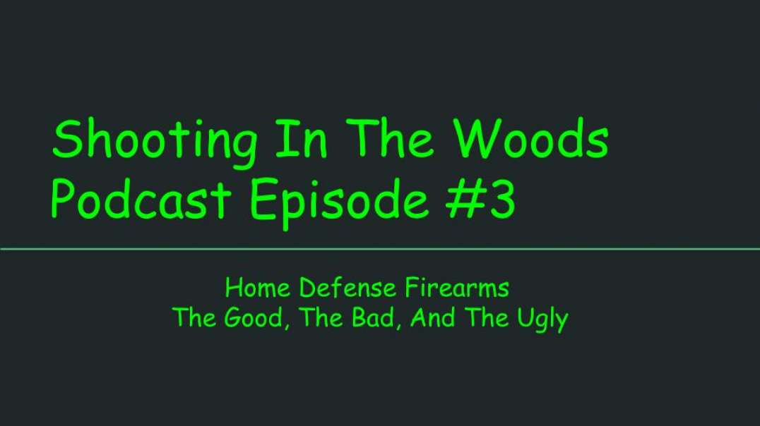 Shooting In The Woods Podcast, Episode #3