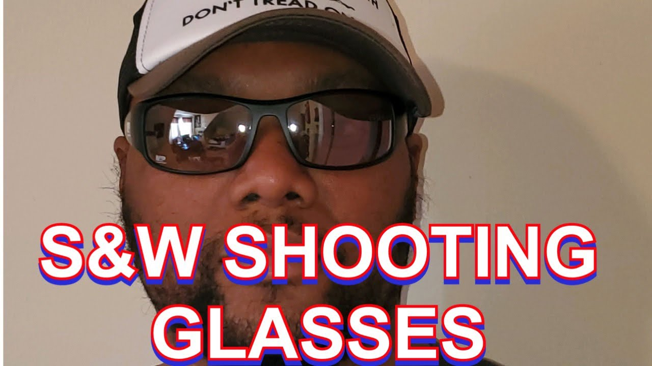 SMITH & WESSON SHOOTING GLASSES REVIEW