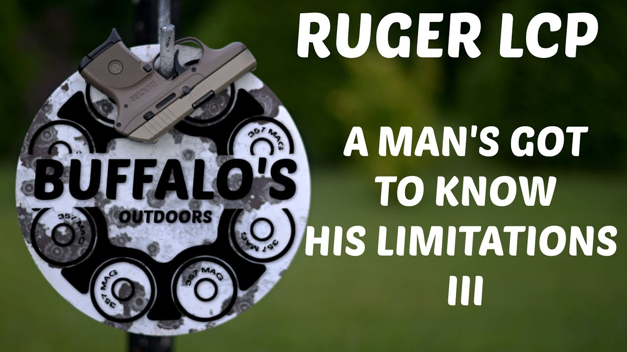 Ruger LCP - A MAN'S GOT TO KNOW HIS LIMITATIONS III