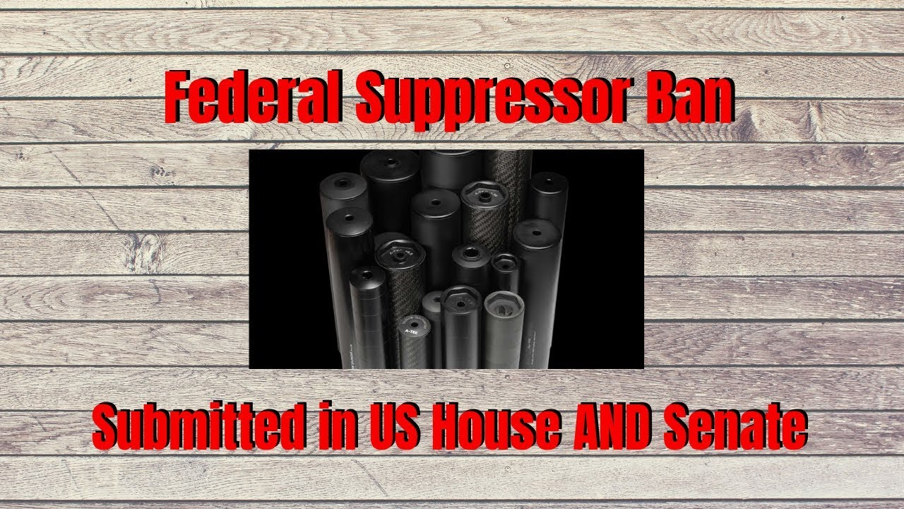 Federal Suppressor Ban Submitted in House AND Senate