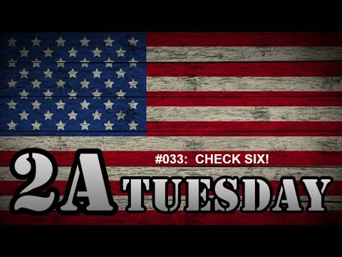2A Tuesday #033:  CHECK SIX! Situational Awareness