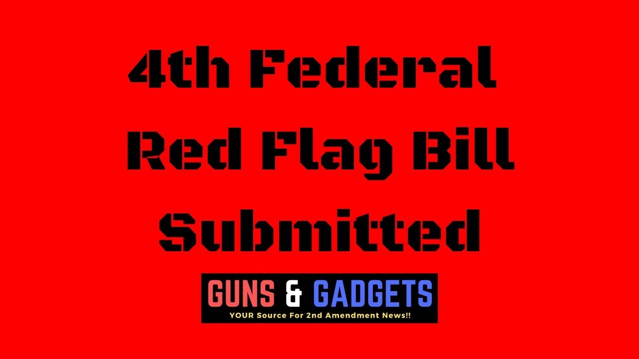 4th Federal Red Flag Bill Submitted - That's Right FOUR!