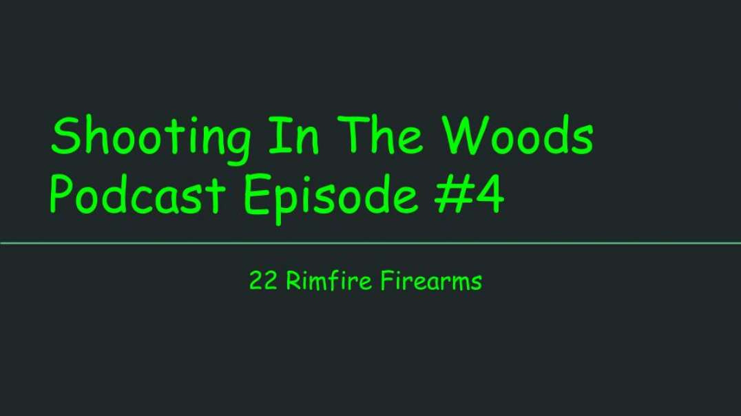Shooting In The Woods Podcast, Episode #4