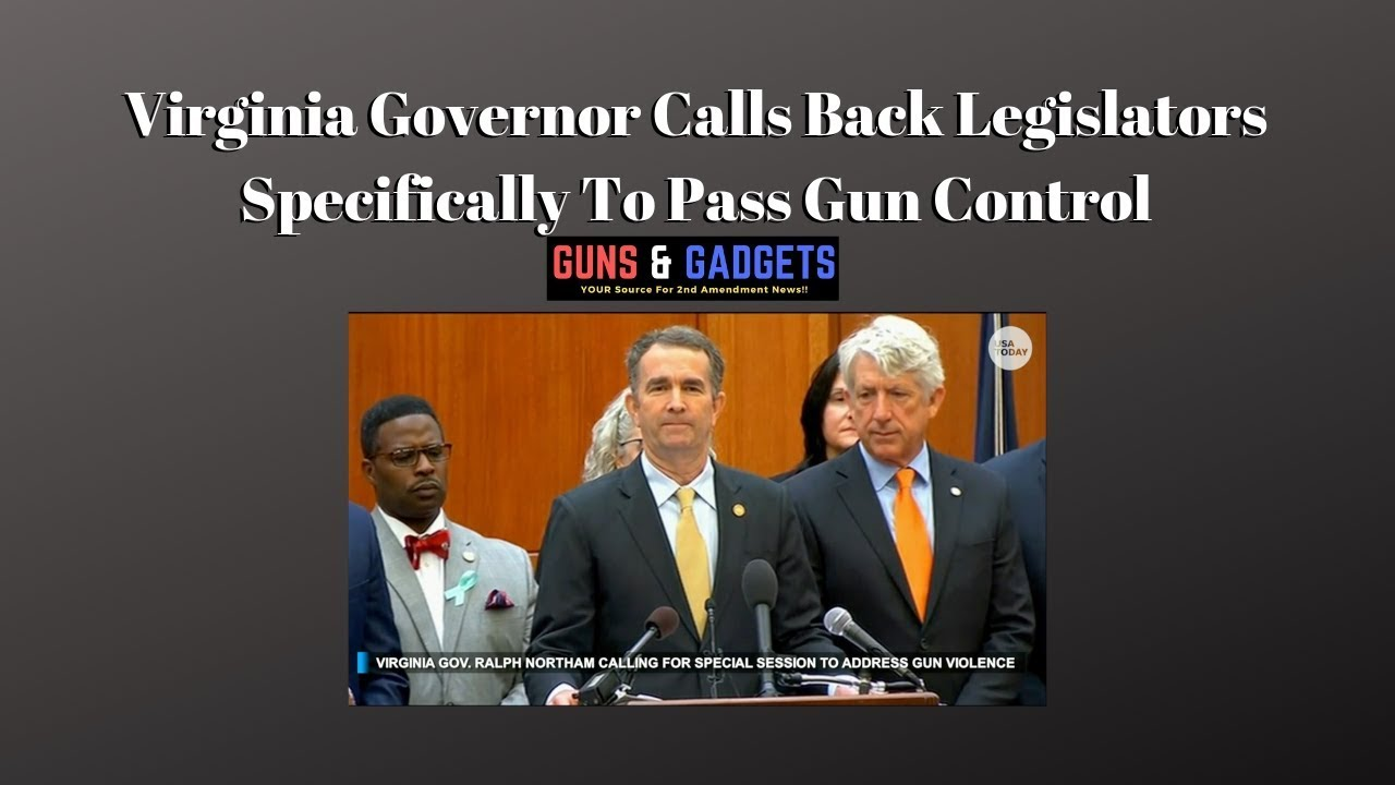 Virginia Governor Calls Back Legislators Specifically To Pass Gun Control
