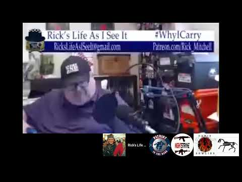 Rick's Life as I see it!!! Live # 101 Training yes or no?AG Barr! Gun Free Zone..  3 pm EST