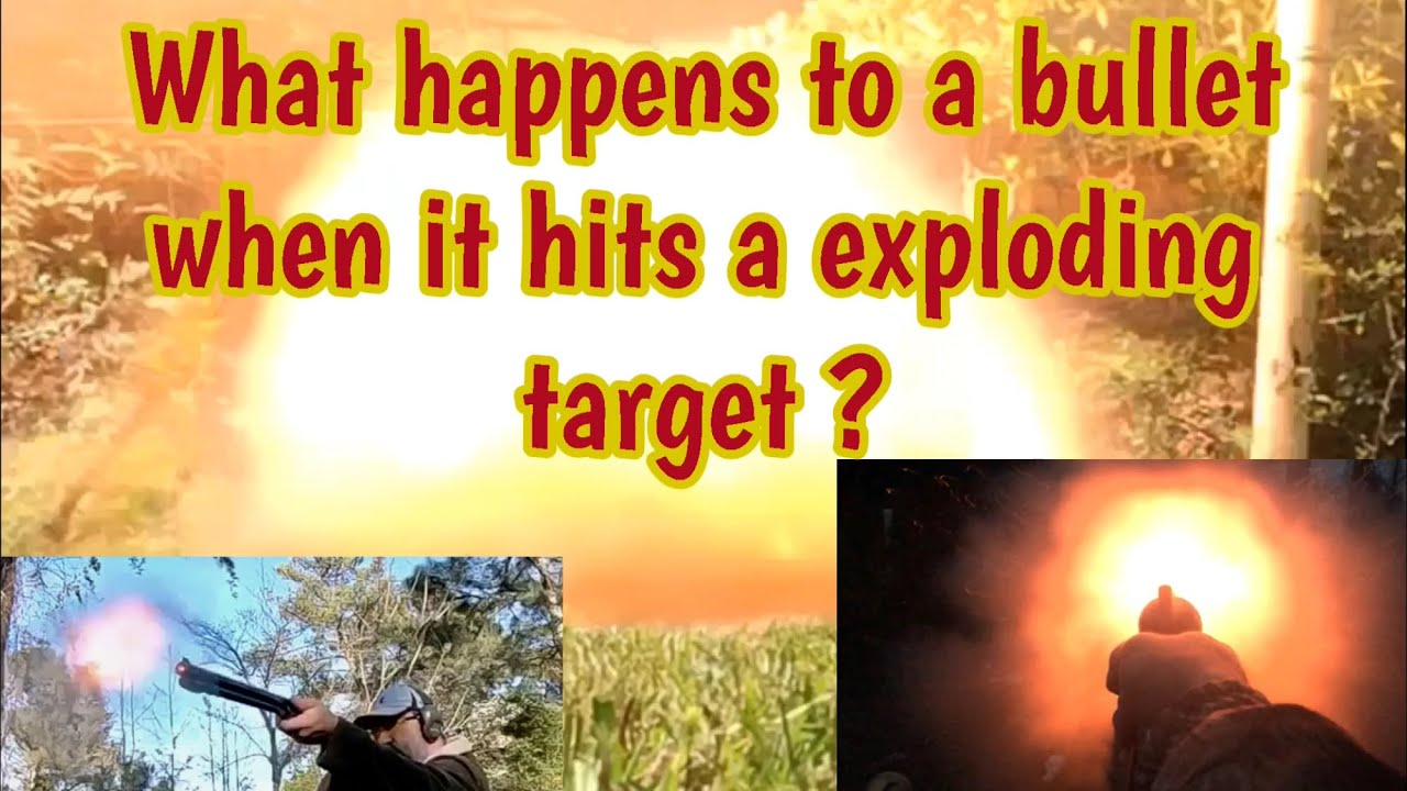 Where does the bullet go when it hits an exploding target?