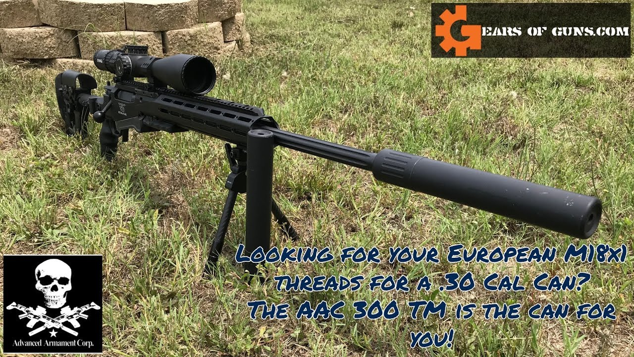 Looking for your European M18x1 30 cal can? AAC 300 TM Review