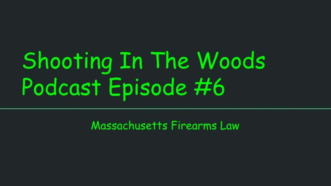 Shooting In The Woods Podcast, Episode #6