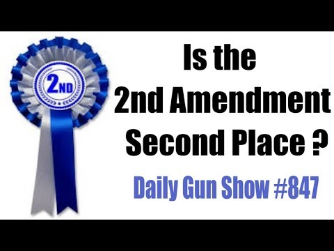 Is our 2nd Amendment Second Place ?? Daily Gun Show #847