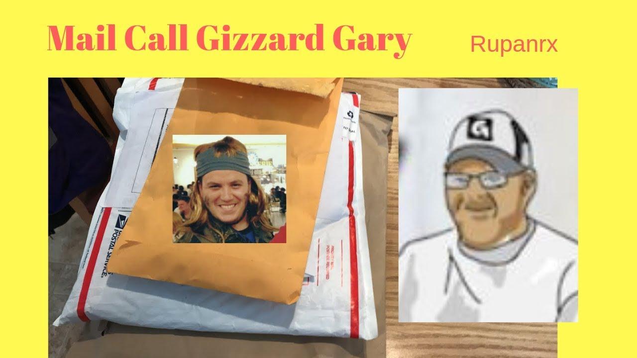 Gizzard Gary Mail Call