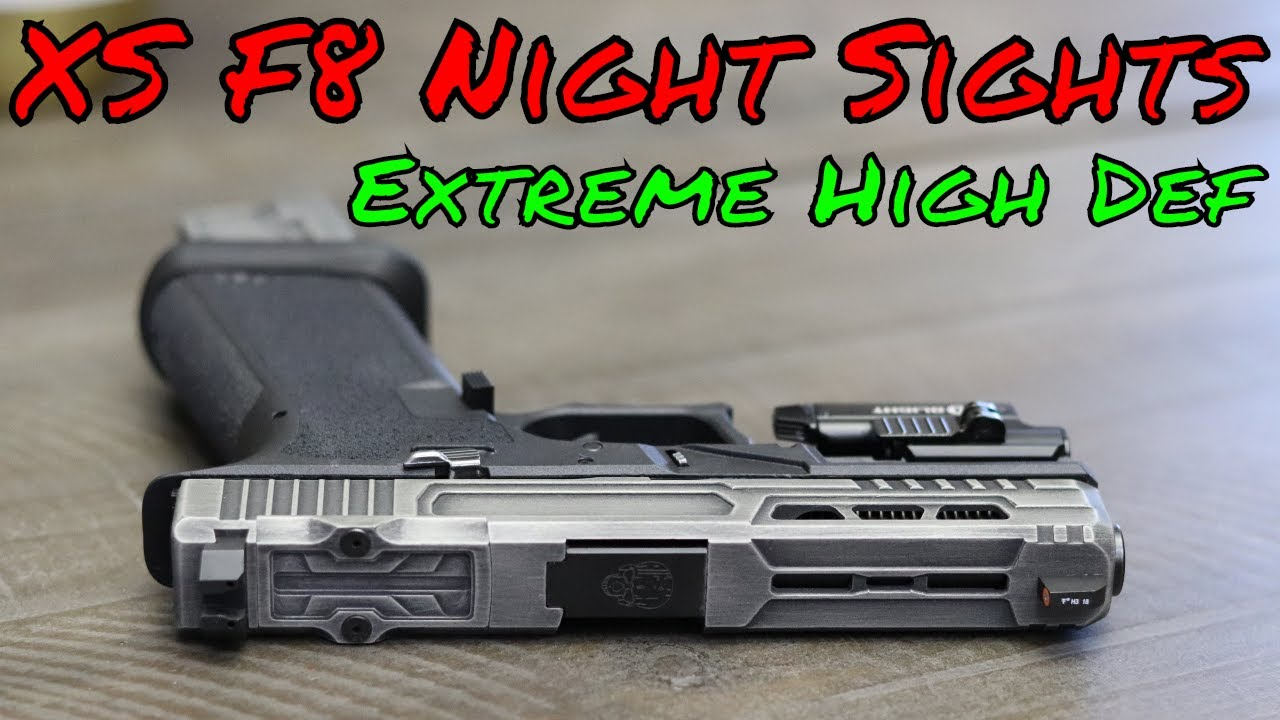 XS F8 Night Sights The Big Ones!