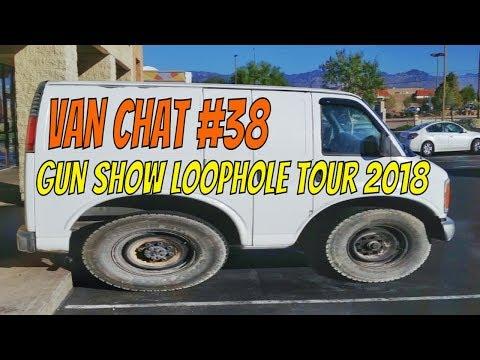 Gun Show Loophole Tour 2018 - LIVE Van Chat #38