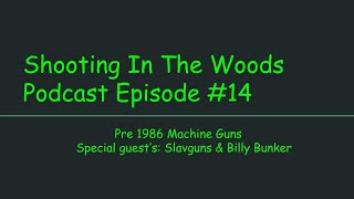 SAVAGE ARMS WAS SOLD, Shooting In The Woods Podcast, Episode #14