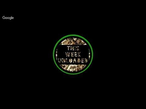 This Week Unloaded 47