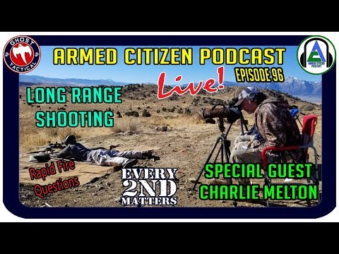 Navy SEAL Sniper Charlie Melton Talks Long Range Shooting:  The Armed Citizen Podcast LIVE #96