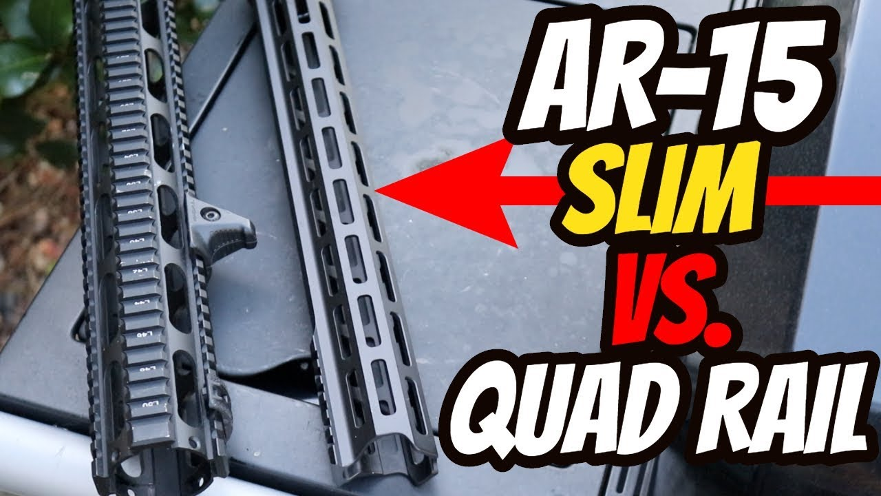 Slim AR-15 Rail Vs. Quad Rail Pros & Cons!