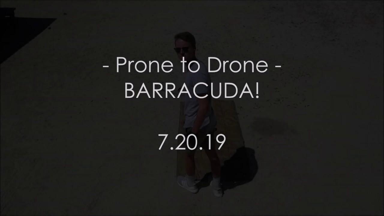 Prone to Drone | BARRACUDA!