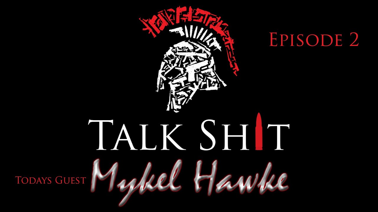 Talk Shit Episode #2 with Former Green Beret Mykel Hawke [12/14/2015]