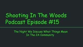 When Your a New Shooter This Means That!!!! Shooting In The Woods Podcast Episode #15