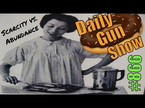 Scarcity vs Abundance - Daily Gun Show #866