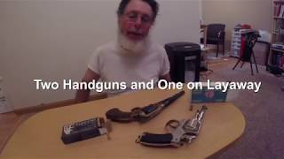 Two Handguns and One on Layaway