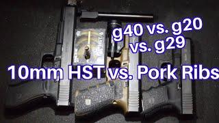 10mm Federal HST 200gr  vs. Pork Ribs With All Barrel Length Glocks
