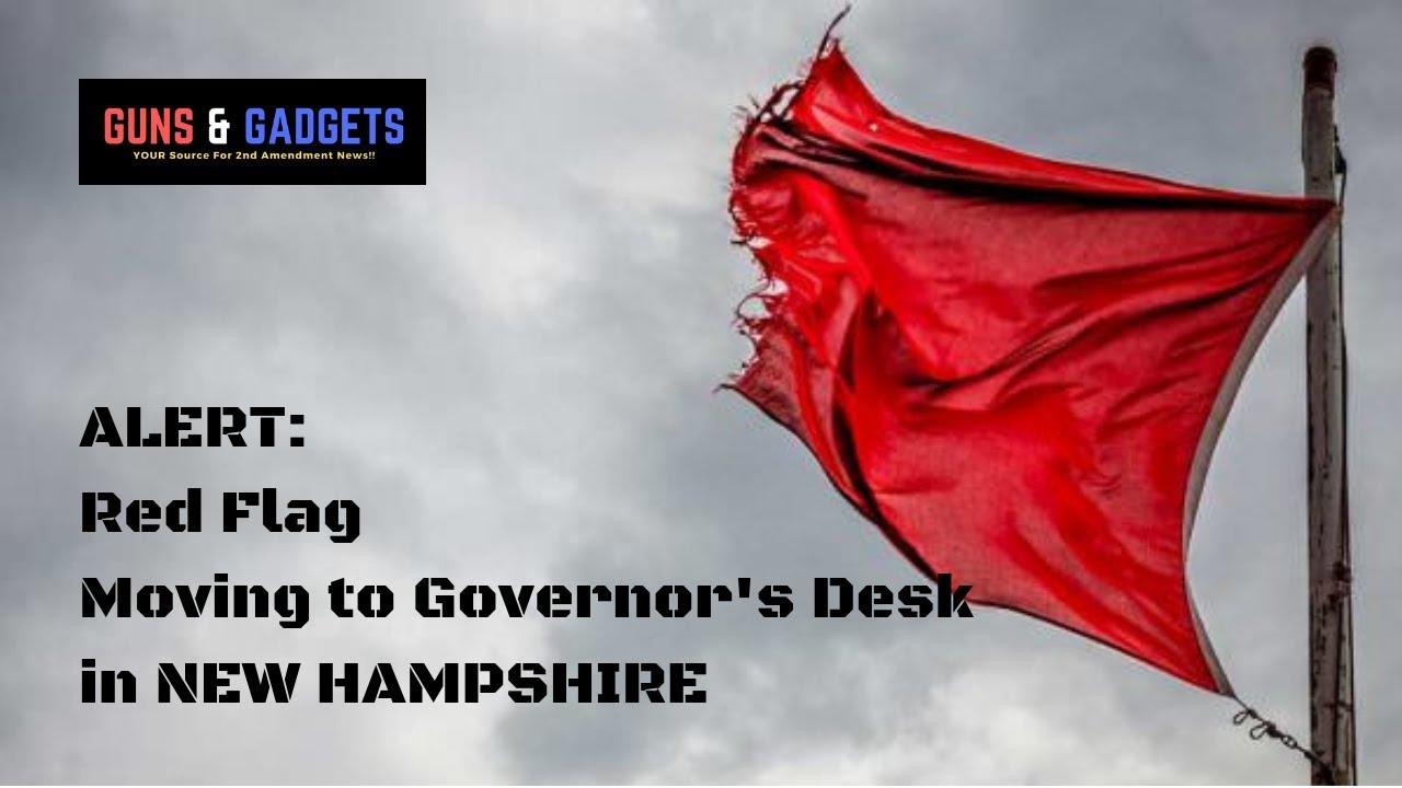 4 Anti Gun Bills Heading To NH Governor (Red Flag)