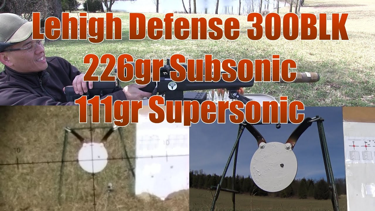Lehigh Defense 300BLK Whisper 226gr Subsonic Monolithic 111gr Supersonic Flash Tips  100 Yard Tests