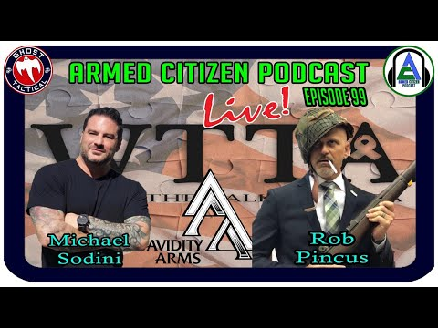 Michael Sodini & Rob Pincus Join Us:  The Armed Citizen Podcast LIVE #99