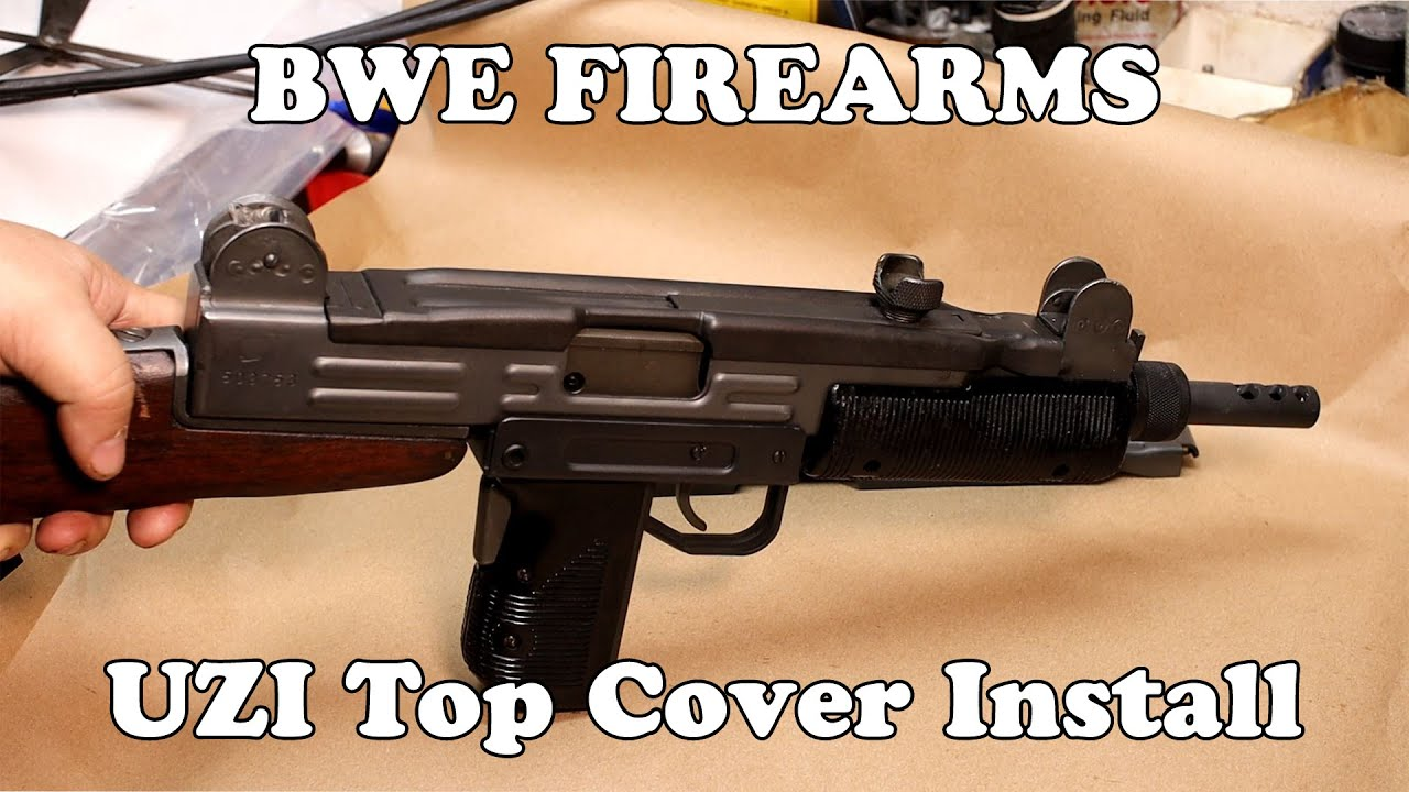 Uzi Top Cover Install from BWE Firearms