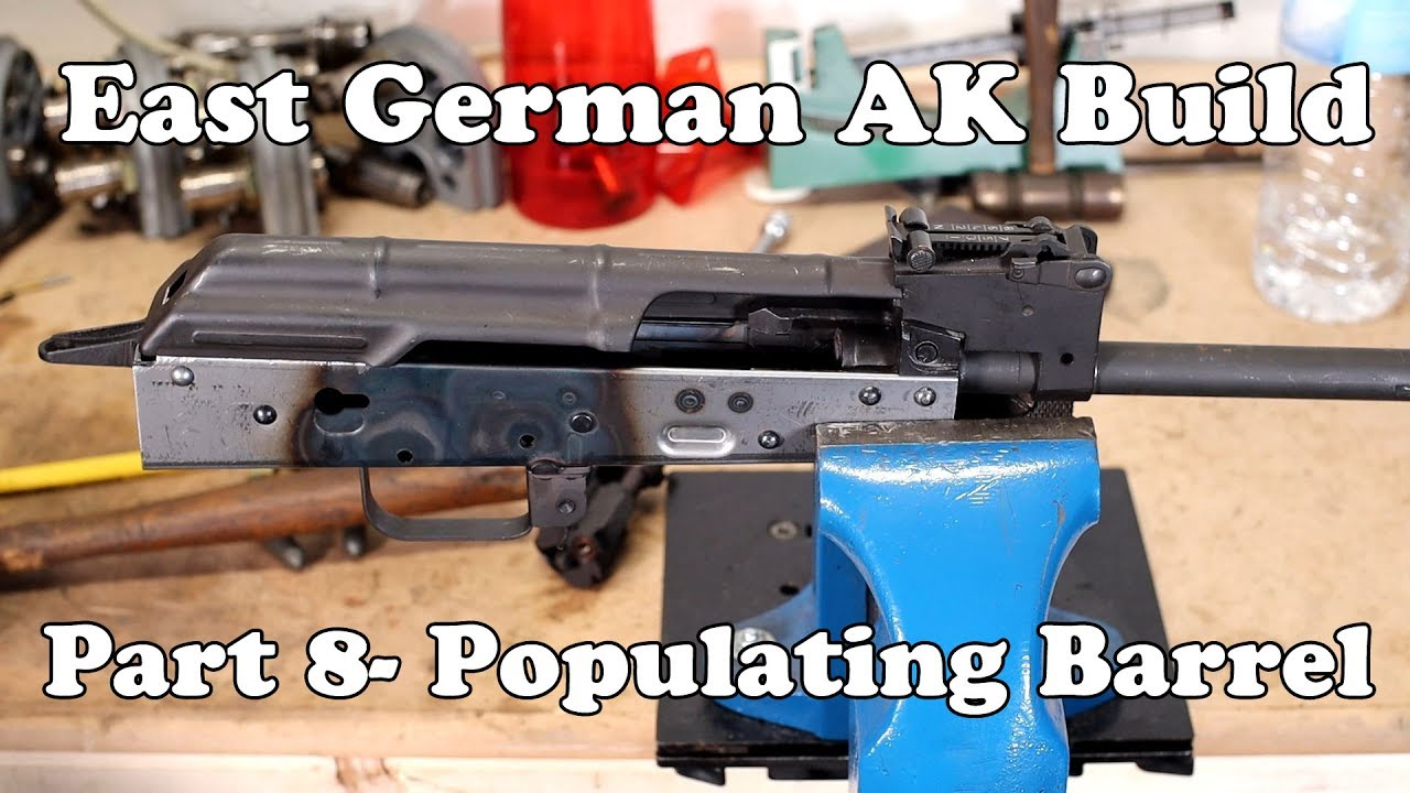 AK Build- Part 8- Barrel Populating