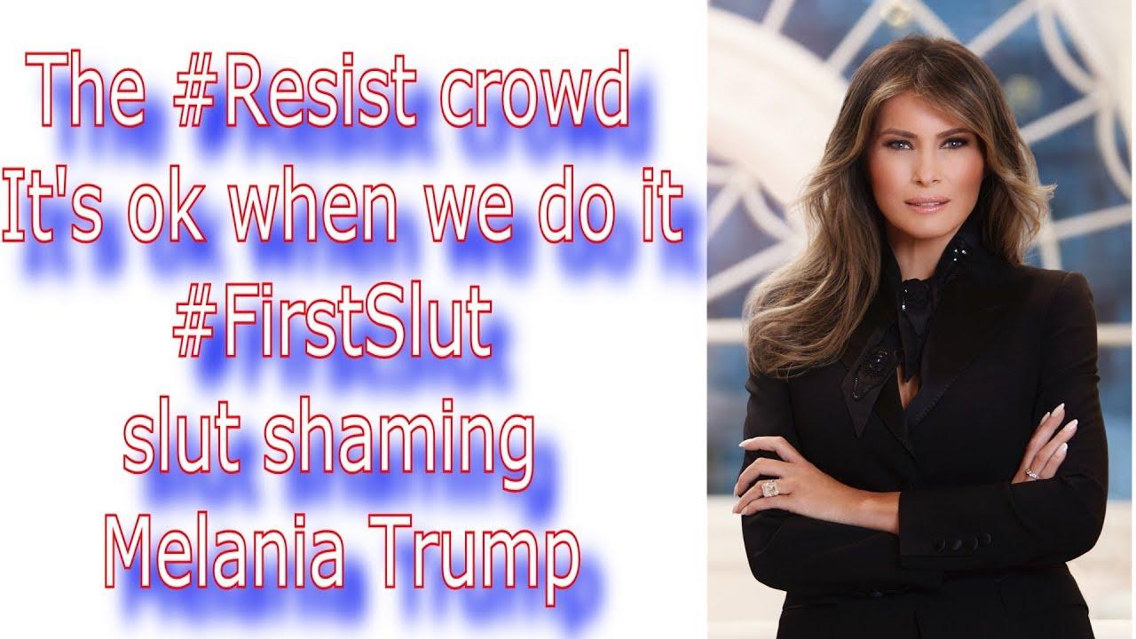 The #Resist crowd  It's ok when we do it #FirstSlut  slut shaming Melania Trump Via @RunNGunsNews