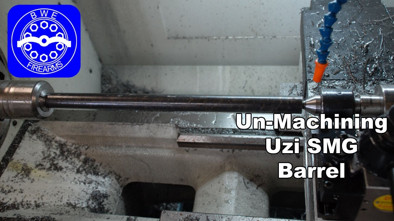 Unmachining Uzi Barrel from BWE Firearms