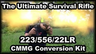 The Ultimate Survival AND Defensive Rifle Set Up CMMG 22LR conversion