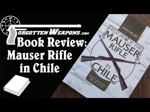 Book Review: History of the Mauser Rifle in Chile, by David Nielsen