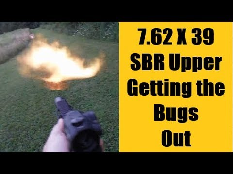 7 62 X 39 SBR  - Working out the Bugs