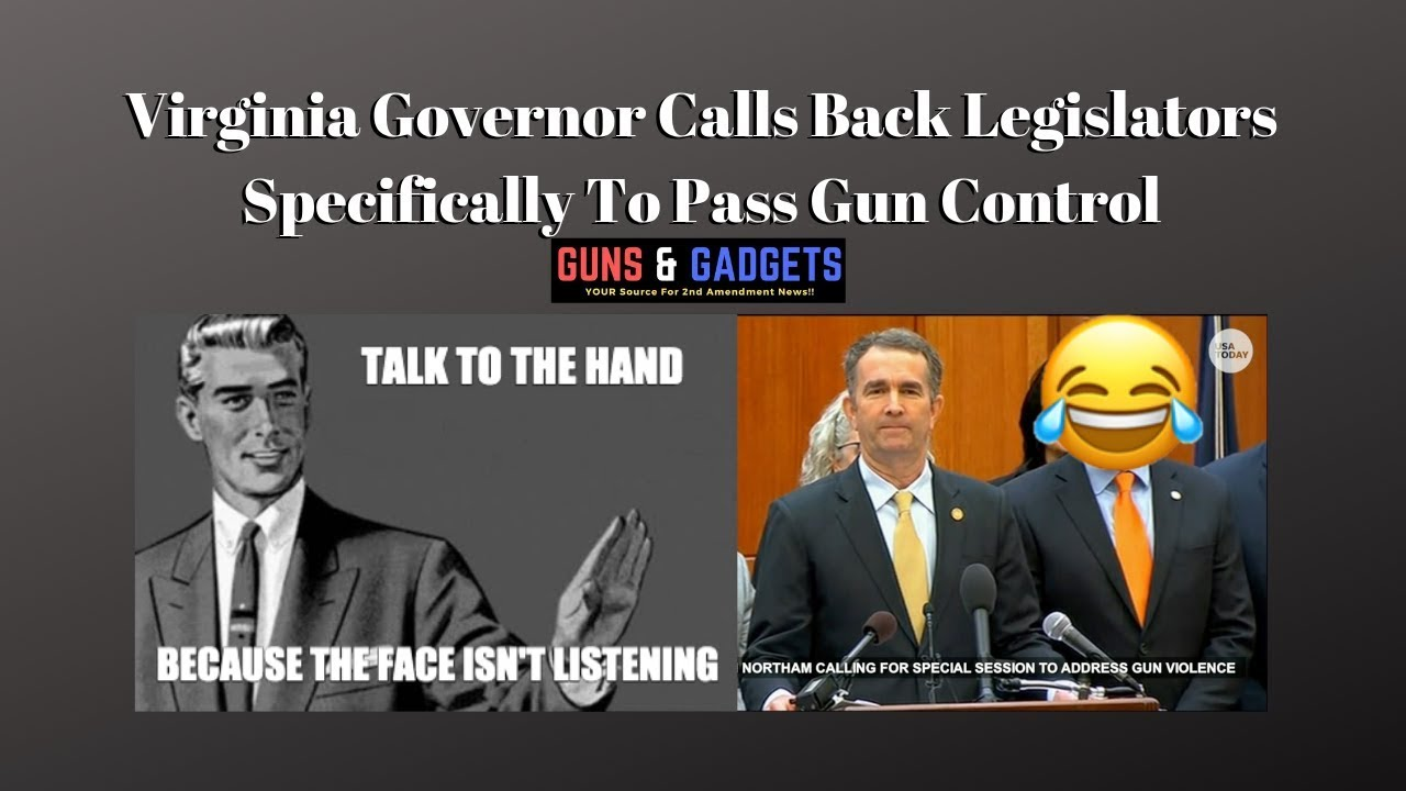 Virginia Governor Tries To Force 10 New Gun Control Laws But Legislature Says Talk To The Hand