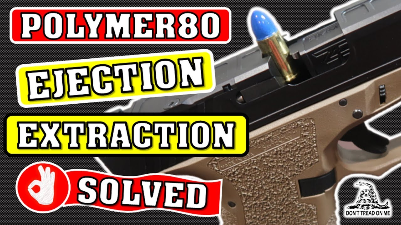 Polymer 80 Glock Ejection Guide [SOLVED]