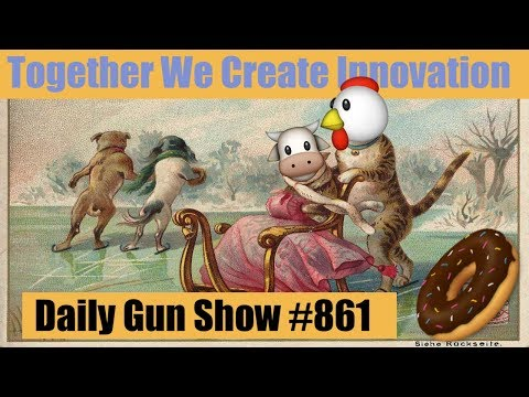Together we create innovation - Daily Gun Show #861