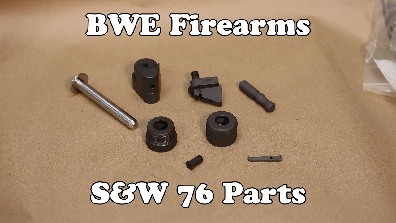 S&W 76 Parts from BWE Firearms