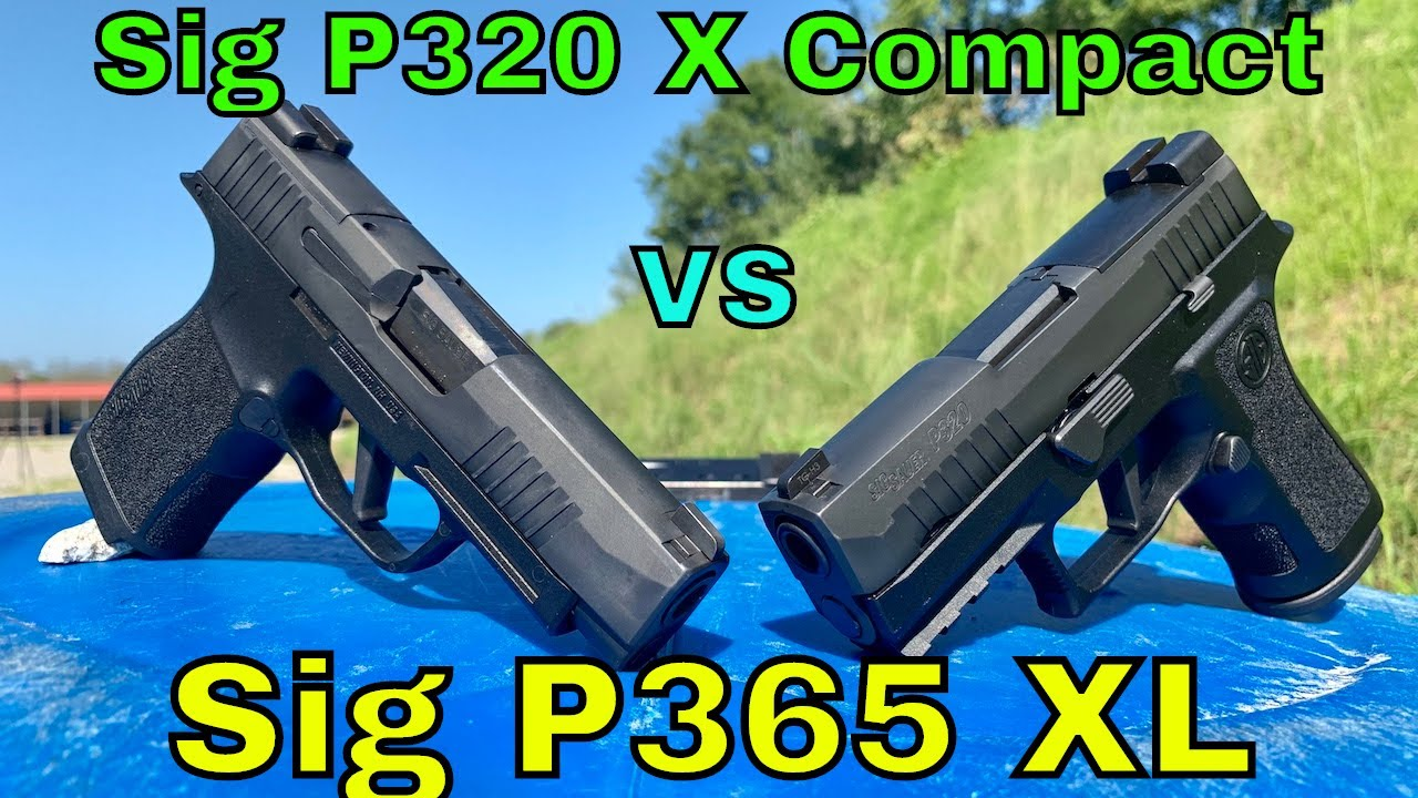 Sig P365XL vs P320 X Compact:  Skinny or Stout?