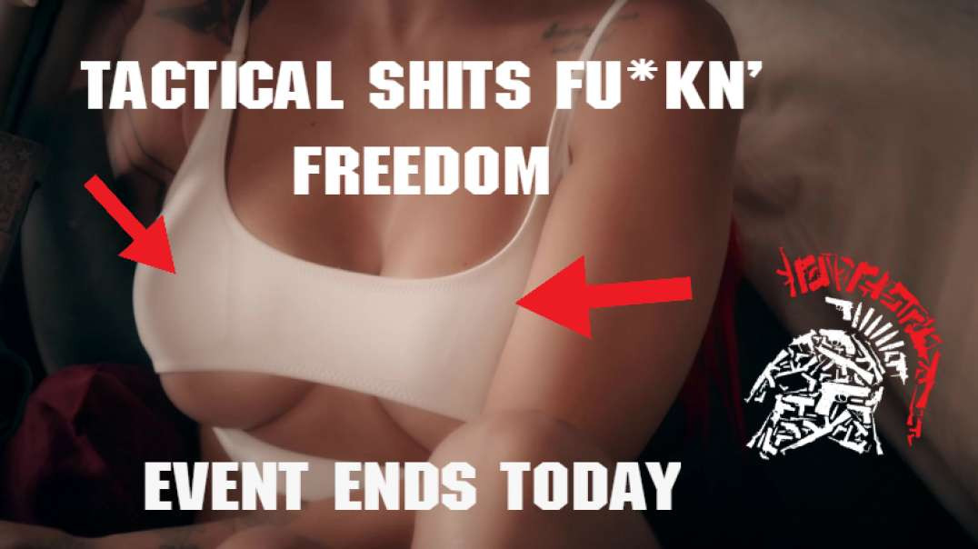 freedom Tits Event Ends TONIGHT